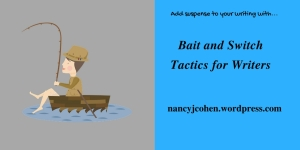 Bait and Switch Tactics for Writers
